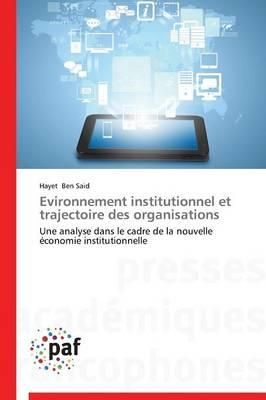 Evironnement Institutionnel Et Trajectoire Des Organisations - Omn.Pres.Franc. (Paperback)