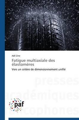Fatigue Multiaxiale Des �lastom�res - Omn.Pres.Franc. (Paperback)