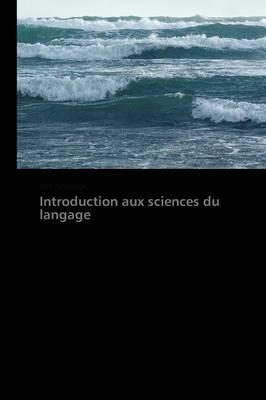 Introduction Aux Sciences Du Langage - Omn.Pres.Franc. (Paperback)