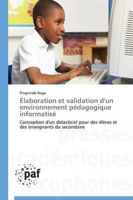 Elaboration Et Validation D'Un Environnement Pedagogique Informatise - Omn.Pres.Franc. (Paperback)