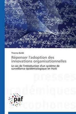 R�penser l'Adoption Des Innovations Organisationnelles - Omn.Pres.Franc. (Paperback)