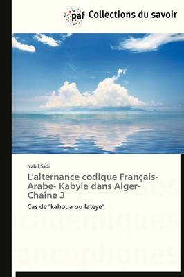 L'Alternance Codique Fran�ais- Arabe- Kabyle Dans Alger-Cha�ne 3 - Omn.Pres.Franc. (Paperback)