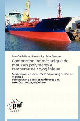 Comportement M�canique de Mousses Polym�res � Temp�rature Cryog�nique - Omn.Pres.Franc. (Paperback)