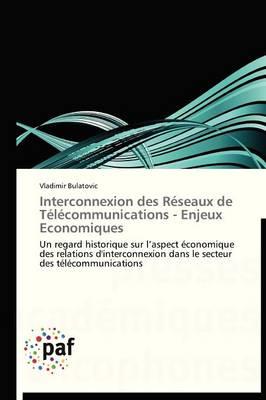 Interconnexion Des R�seaux de T�l�communications - Enjeux Economiques - Omn.Pres.Franc. (Paperback)