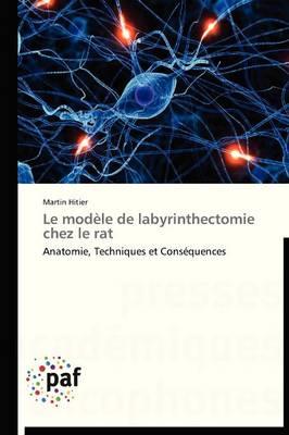Le Modele de Labyrinthectomie Chez Le Rat - Omn.Pres.Franc. (Paperback)