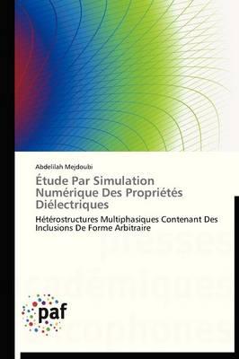 �tude Par Simulation Num�rique Des Propri�t�s Di�lectriques - Omn.Pres.Franc. (Paperback)
