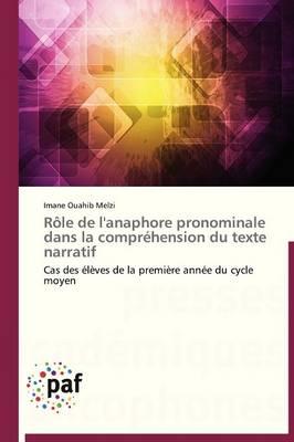 R�le de l'Anaphore Pronominale Dans La Compr�hension Du Texte Narratif - Omn.Pres.Franc. (Paperback)