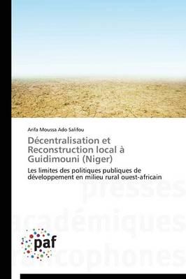 D�centralisation Et Reconstruction Local � Guidimouni (Niger) - Omn.Pres.Franc. (Paperback)