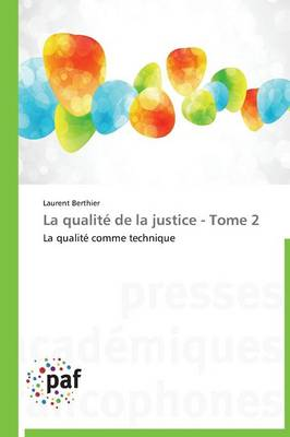 La Qualit� de la Justice - Tome 2 - Omn.Pres.Franc. (Paperback)