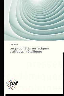 Les Propri�t�s Surfaciques d'Alliages M�talliques - Omn.Pres.Franc. (Paperback)