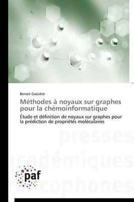 Methodes A Noyaux Sur Graphes Pour La Chemoinformatique - Omn.Pres.Franc. (Paperback)