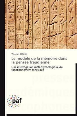 Le Modele de la Memoire Dans La Pensee Freudienne - Omn.Pres.Franc. (Paperback)