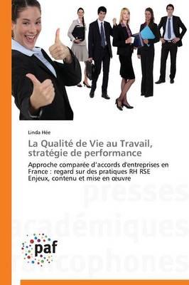La Qualit� de Vie Au Travail, Strat�gie de Performance - Omn.Pres.Franc. (Paperback)