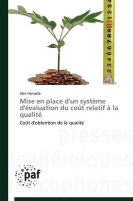 Mise En Place d'Un Syst�me d'�valuation Du Co�t Relatif � La Qualit� - Omn.Pres.Franc. (Paperback)