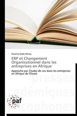 Erp Et Changement Organisationnel Dans Les Entreprises En Afrique - Omn.Pres.Franc. (Paperback)