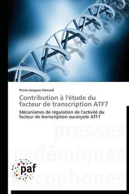 Contribution l' tude Du Facteur de Transcription Atf7 - Omn.Pres.Franc. (Paperback)