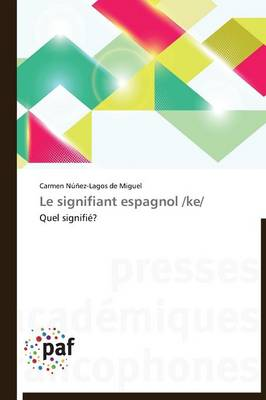 Le Signifiant Espagnol /Ke - Omn.Pres.Franc. (Paperback)