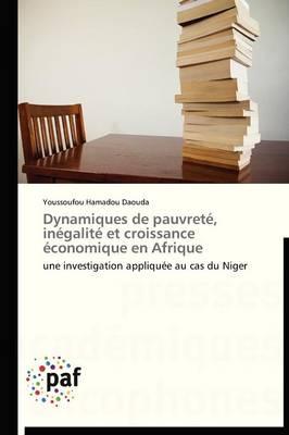 Dynamiques de Pauvret�, In�galit� Et Croissance �conomique En Afrique - Omn.Pres.Franc. (Paperback)