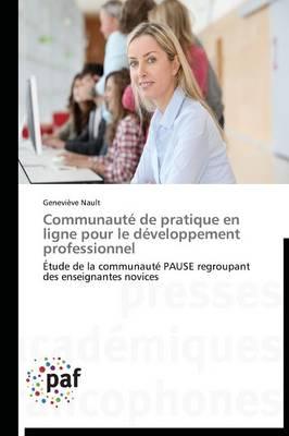 Communaut� de Pratique En Ligne Pour Le D�veloppement Professionnel - Omn.Pres.Franc. (Paperback)