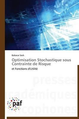 Optimisation Stochastique Sous Contrainte de Risque - Omn.Pres.Franc. (Paperback)