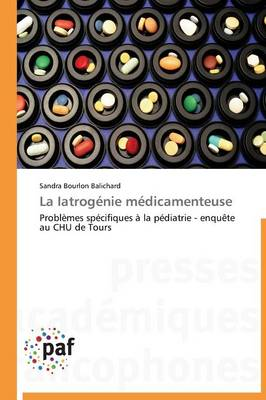 La Iatrog�nie M�dicamenteuse - Omn.Pres.Franc. (Paperback)