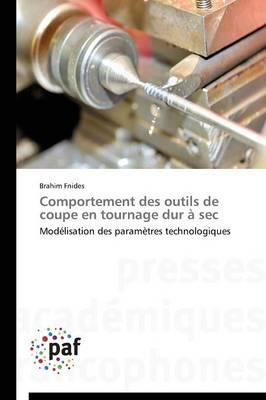 Comportement Des Outils de Coupe En Tournage Dur � SEC - Omn.Pres.Franc. (Paperback)