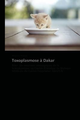 Toxoplasmose � Dakar - Omn.Pres.Franc. (Paperback)