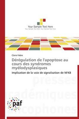 D�r�gulation de l'Apoptose Au Cours Des Syndromes My�lodysplasiques - Omn.Pres.Franc. (Paperback)