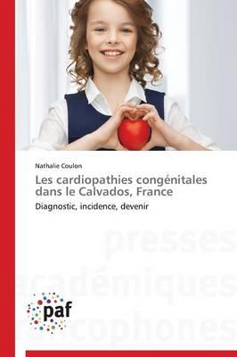 Les Cardiopathies Cong�nitales Dans Le Calvados, France - Omn.Pres.Franc. (Paperback)