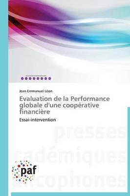 Evaluation de la Performance Globale d'Une Coop�rative Financi�re - Omn.Pres.Franc. (Paperback)