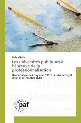 Les Universit�s Publiques � L �preuve de la Professionnalisation - Omn.Pres.Franc. (Paperback)