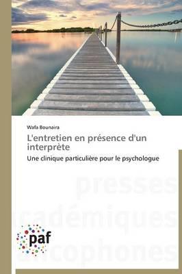 L'Entretien En Pr�sence d'Un Interpr�te - Omn.Pres.Franc. (Paperback)