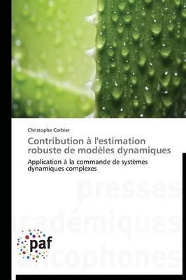 Contribution � l'Estimation Robuste de Mod�les Dynamiques - Omn.Pres.Franc. (Paperback)
