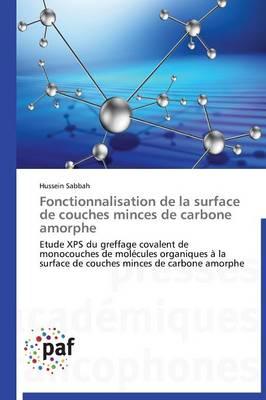 Fonctionnalisation de la Surface de Couches Minces de Carbone Amorphe - Omn.Pres.Franc. (Paperback)