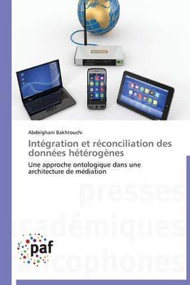 Integration Et Reconciliation Des Donnees Heterogenes - Omn.Pres.Franc. (Paperback)