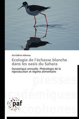 Ecologie de L �chasse Blanche Dans Les Oasis Du Sahara - Omn.Pres.Franc. (Paperback)