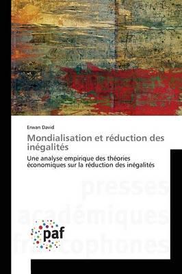 Mondialisation Et R�duction Des In�galit�s - Omn.Pres.Franc. (Paperback)