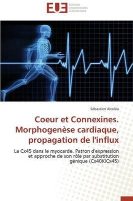 Coeur Et Connexines. Morphogen se Cardiaque, Propagation de l'Influx - Omn.Univ.Europ. (Paperback)