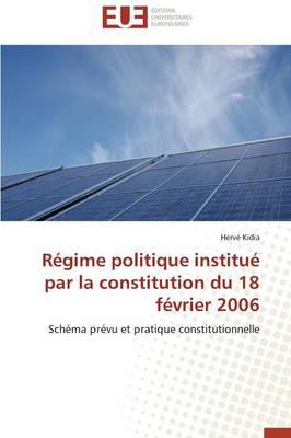 R�gime Politique Institu� Par La Constitution Du 18 F�vrier 2006 - Omn.Univ.Europ. (Paperback)