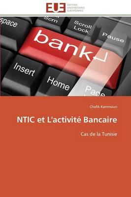Ntic Et L'Activite Bancaire - Omn.Univ.Europ. (Paperback)