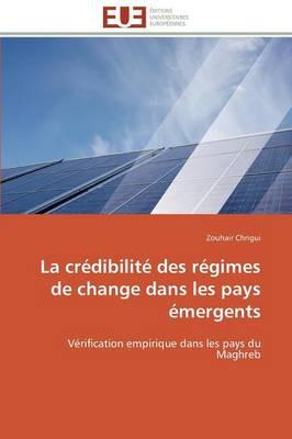 La Cr�dibilit� Des R�gimes de Change Dans Les Pays �mergents - Omn.Univ.Europ. (Paperback)