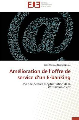 Am�lioration de L Offre de Service D Un E-Banking - Omn.Univ.Europ. (Paperback)