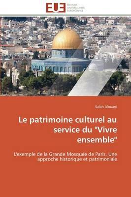 """Le Patrimoine Culturel Au Service Du """"vivre Ensemble"""" - Omn.Univ.Europ. (Paperback)"""