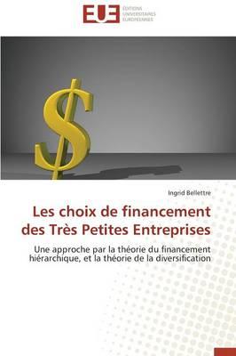 Les Choix de Financement Des Tres Petites Entreprises - Omn.Univ.Europ. (Paperback)
