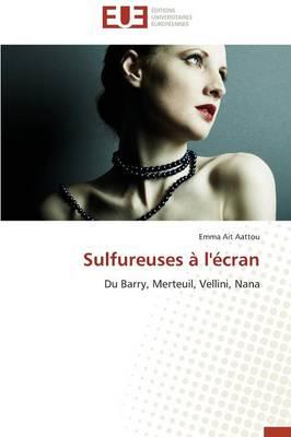Sulfureuses � l'�cran - Omn.Univ.Europ. (Paperback)