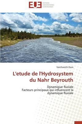 L'Etude de l'Hydrosystem Du Nahr Beyrouth - Omn.Univ.Europ. (Paperback)