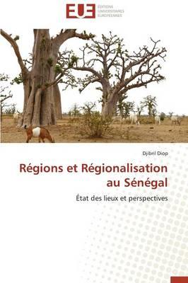 R�gions Et R�gionalisation Au S�n�gal - Omn.Univ.Europ. (Paperback)