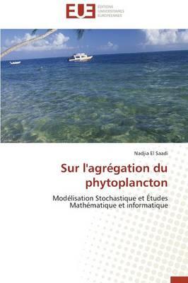 Sur l'Agr�gation Du Phytoplancton - Omn.Univ.Europ. (Paperback)