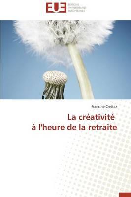 La Cr�ativit� � l'Heure de la Retraite - Omn.Univ.Europ. (Paperback)