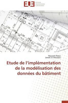 Etude de L Impl�mentation de la Mod�lisation Des Donn�es Du B�timent - Omn.Univ.Europ. (Paperback)